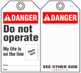 Danger Self-Laminating Peel and Stick Tag, Do Not Operate, My Life Is On The Line (Ansi)