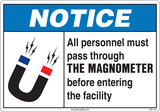Notice All Visitors Must Pass Through The Magnetometer At The Main Entrance