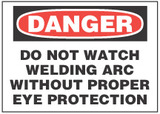 Danger Sign, Do Not Watch Welding Arc Without Proper Eye Protection