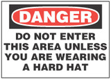 Danger Sign, Do Not Enter This Area Unless You Are Wearing A Hard Hat