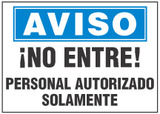 Bilingual Safety Sign - Aviso, No Entre! Personal Authorizado Solamente (Spanish)