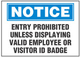 Notice Sign, Entry Prohibited Unless Displaying Valid Employee Or Visitor Id Badge