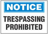 Notice Sign, Trespassing Prohibited