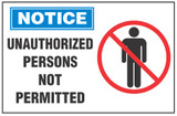 Notice Sign, Unauthorized Persons Not Permitted (With Symbol)