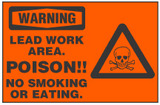 Warning Sign, Lead Work Area, Poison!! No Smoking Or Eating (With Symbol, Orange Background)