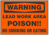 Warning Sign, Lead Work Area, Poison!! No Smoking Or Eating (Orange Background)