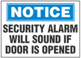 Notice Sign, Security Alarm Will Sound If Door Is Opened