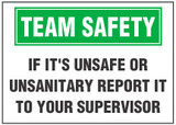 Team Safety Sign, If It's Unsafe Or Unsanitary, Report It To Your Supervisor