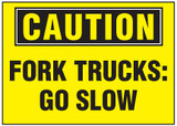 Caution Sign, Fork Trucks: Go Slow (Yellow Background)