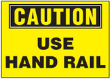 Caution Sign, Use Hand Rail (Yellow Background)