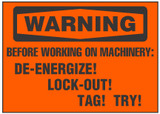 Warning Sign, Before Working On Machinery: De-Energize! Lockout!