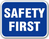 Safety First Blue Sign