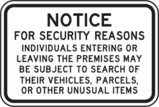 Notice For Security Reasons Individuals Entering Or Leaving The Premises May Be Subject To Search Of Their Vehicles, Parcels, Or Other Unusual Items