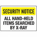 Security Notice All Hand-Held Items Searched By X-Ray