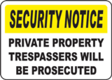 Security Notice Private Property, Trespassers Will Be Prosecuted