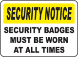 Security Notice Security Badge Must Be Worn At All Times