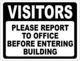 Visitors - Please Report To Office Before Entering Building
