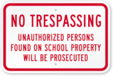 No Trespassing, Unauthorized Persons Found On School Property Will Be Prosecuted