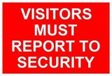 Visitors Must Report To Security