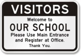 Visitors Welcome to Our School, Please Use Main Entrance and Register at Office