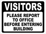 Visitors, Please Report To Office Before Entering Building