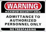 Warning Maximum Security Area