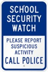 School Security Watch, Please Report Suspicious Activity, Call Police