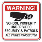Warning School Property Under Video Security and Patrols