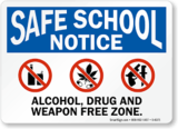 Safe School Notice, Alcohol, Drug And Weapon Free Zone