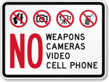 No Weapons, Cameras, Video, Cell Phone