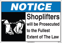 Notice Shoplifters Will Be Prosecuted To The Fullest Extent Of The Law