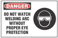 Danger Sign, Do Not Watch Welding Arc Without Proper Eye Protection (With Symbol)