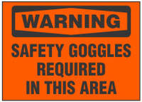 Warning Sign, Safety Goggles Required In This Area