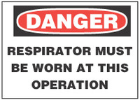 Danger Sign, Respirator Must Be Worn At This Operation