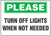 Please Sign, Turn Off Lights When Not Needed