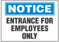 Notice Sign, Entrance For Employees Only