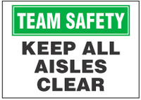 Team Safety Sign, Keep All Aisles Clear