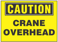 Caution Sign, Crane Overhead (Yellow Background)