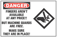 Danger Sign, Fingers Aren't Available At Any Price! But Machine Guards Are Free. Make Sure They Are In Place