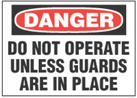 Danger Sign, Do Not Operate Unless Guards Are In Place
