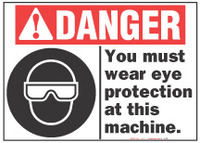 Danger Sign, You Must Wear Eye Protection At This Machine (With Symbol)