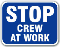 Stop Crew at Work Sign