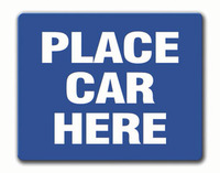 Place Car Here Blue Sign