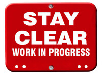 Stay Clear Work In Progress Sign