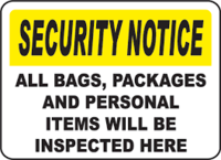 Security Notice All Bags, Packages And Personal Items Will Be Inspected Here