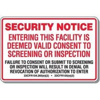 Security Notice Entering This Facility Is Deemed Valid Consent To Screening and Inspection
