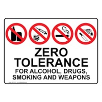 Zero Tolerance For Alcohol, Drugs, Smoking and Weapons