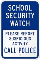 School Security Watch, Please Report Suspicious Activity, Call Police