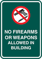 No Firearms Or Weapons Allowed In Building