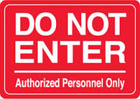 Do Not Enter, Authorized Personnel Only